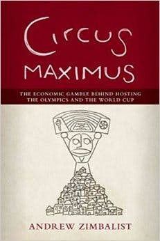Circus_Maximus_The_Economic_Gamble_Behind_Hosting_theOlympics_and_the_World_Cup